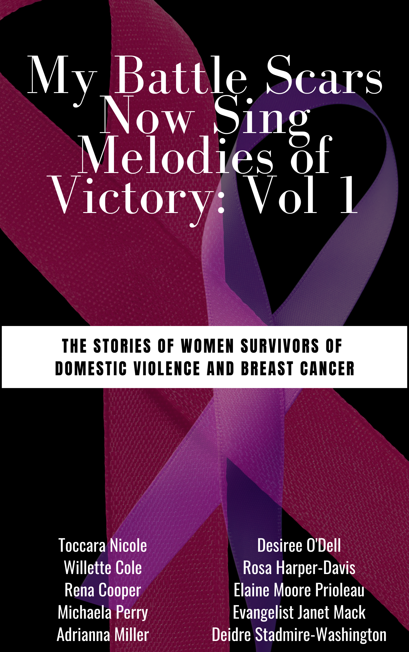 My Battle Scars Now Sing Melodies of Victory: Vol 1